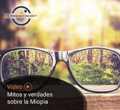 Conoce los mitos y verdades sobre la miopía por el oftalmólogo y retinólogo Dr. Francisco Dacarett