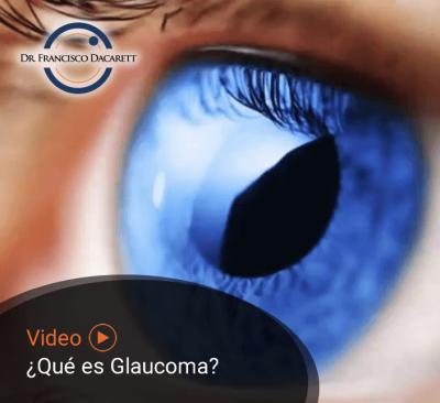 Conoce más sobre ¿Qué es el Glaucoma? por el oftalmólogo y retinólogo Dr. Francisco Dacarett