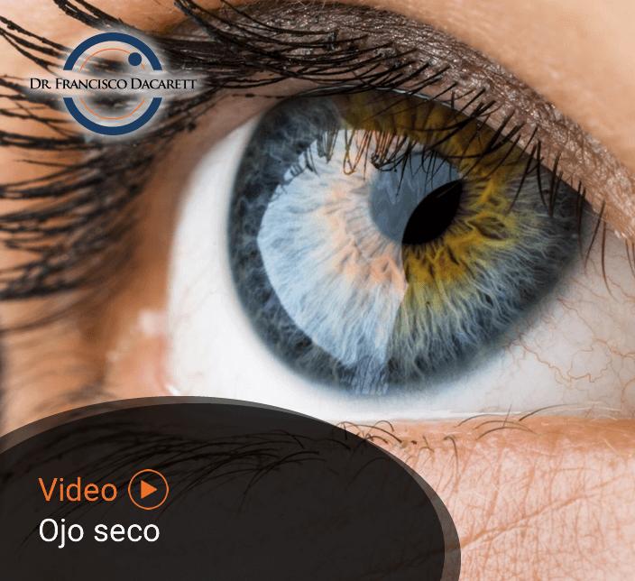 Conoce más sobre el Ojo seco por el oftalmólogo y retinólogo Dr. Francisco Dacarett