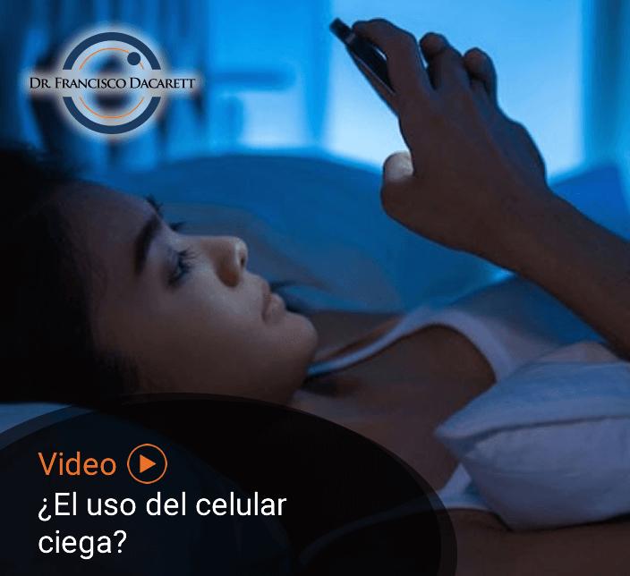 ¿El uso del celular ciega? - Dr., Francisco Dacarett