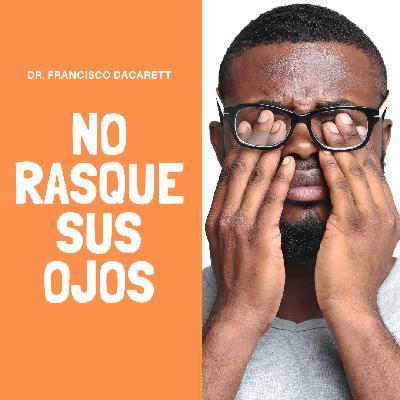 Dr. Dacarett - Ep 12 - No se rasque los ojos